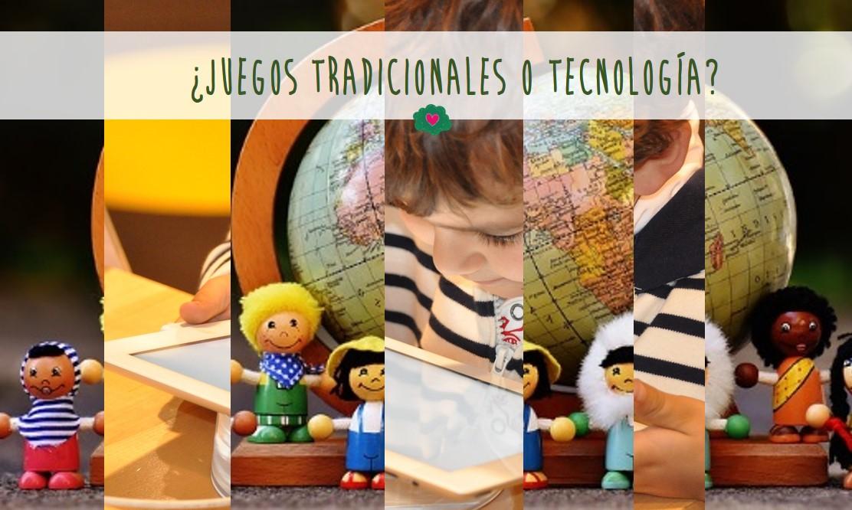 juegos tradicionales y tecnología